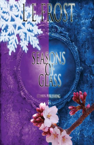 Seasons of Glass (Paperback): L E Frost