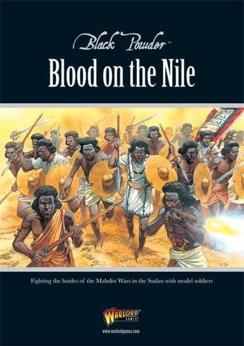 9780992661649: Blood on the Nile: Fighting the Battles of the Mahdist Wars in the Sudan with Model Soldiers