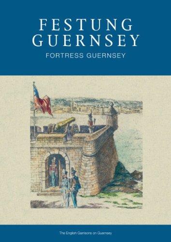 9780992667108: Festung Guernsey 1.1: The English Garrisons on Guernsey