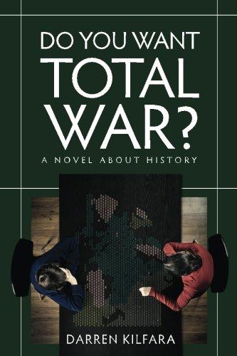 Do You Want Total War?: Kilfara, Darren