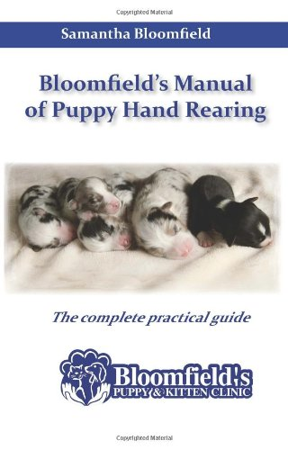 9780992669201: Bloomfield's Manual of Puppy Hand Rearing: The Complete Practical Guide
