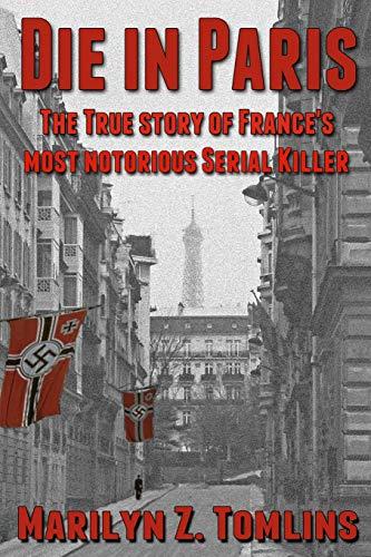 9780992670009: Die in Paris: The true story of France's most notorious serial killer