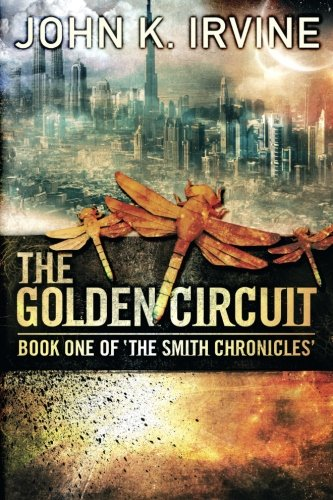 9780992678203: The Golden Circuit: Book One Of 'The Smith Chronicles': Volume 1