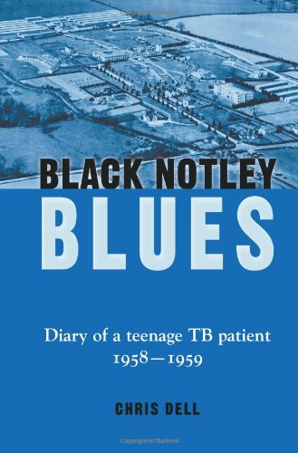 9780992678500: Black Notley Blues. Diary of a Teenage Tb Patient, 1958 - 1959
