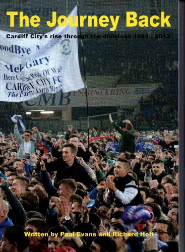 9780992692506: The Journey Back: Cardiff City's Rise Through the Divisions 1991 to 2013