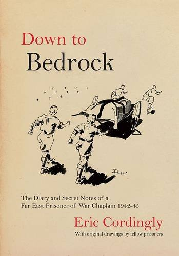 Down to Bedrock: The Diary and Secret: Cordingly, Eric