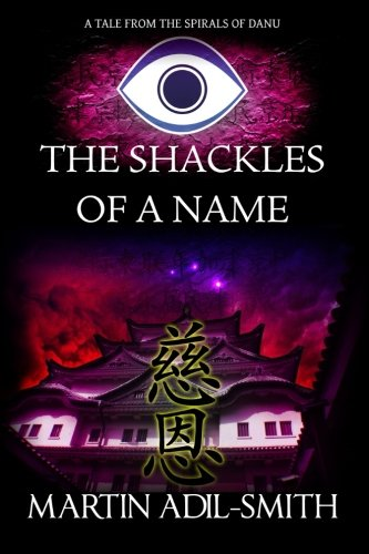 9780992696436: The Shackles Of A Name (The Spirals of Danu)