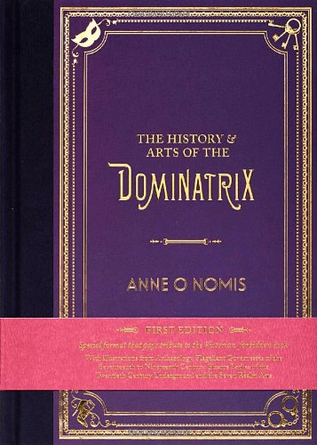 9780992701000: The History & Arts of the Dominatrix, Collector's Edition