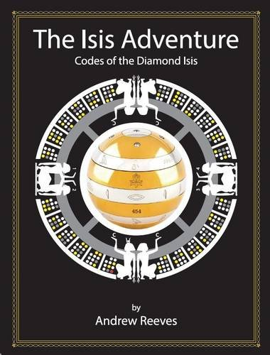 The Isis Adventure: Codes of the Diamond Isis: Reeves, Andrew