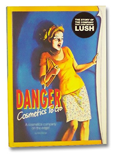 9780992708207: Danger Cosmetics to Go: A Cosmetics Company on the Edge
