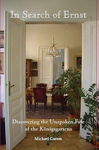 9780992715243: In Search of Ernst: Discovering the Unspoken Fate of the Konigsgartens