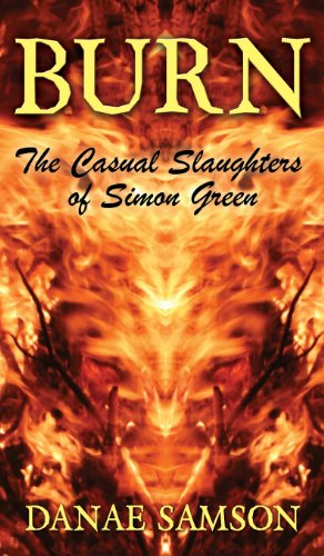 9780992715502: Burn: The Casual Slaughters of Simon Green