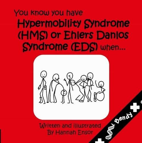 9780992721701: You Know You Have Have Hypermobility Syndrome (HMS) or Ehler Danlos Syndrome (EDS) When...