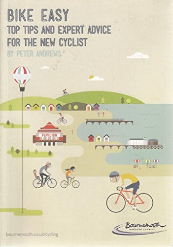 9780992724801: Bike Easy: Top Tips and Expert Advice for the New Cyclist