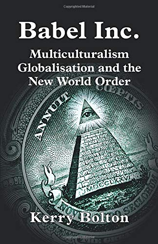 Babel Inc. Multiculturalism, Globalisation, and the New World Order: Bolton, Kerry