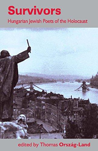 9780992740924: Survivors: Hungarian Jewish Poets of the Holocaust