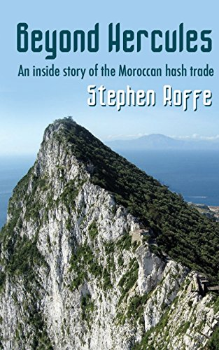 9780992745516: Beyond Hercules: An inside story of the Moroccan hash trade