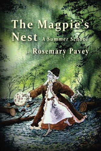 The Magpie's Nest: A Summer School: Pavey, Rosemary