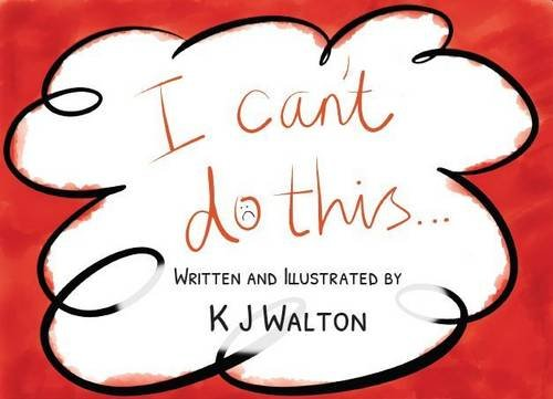 9780992747701: I Can't Do This (Concept of Growth Mindset)