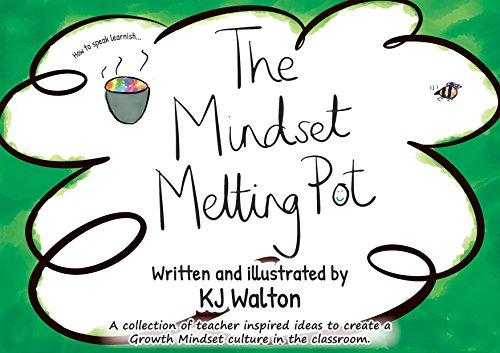 9780992747718: The Mindset Melting Pot: A Collection of Teacher Inspired Ideas to Create a Growth Mindset Culture in the KS2 Classroom