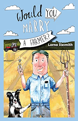 Would You Marry A Farmer?: Lorna Sixsmith