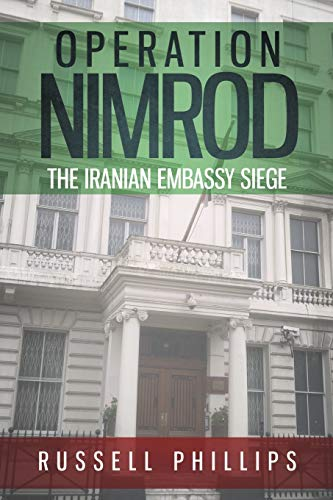 9780992764883: Operation Nimrod: The Iranian Embassy Siege