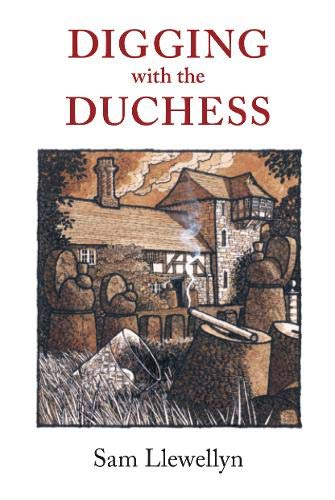 Digging With The Duchess by Sam Llewellyn: n/a
