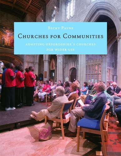 9780992769307: Churches for Communities: Adapting Oxfordshire's Churches for Wider Use