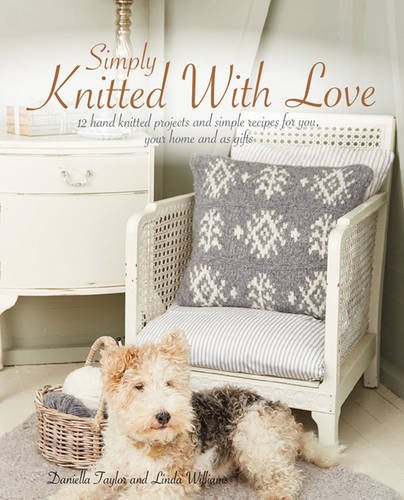 9780992770761: Simply Knitted with Love: 12 Hand Knitted Projects and Simple Recipes