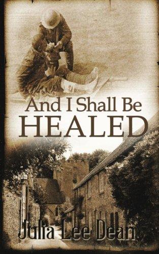 And I Shall Be Healed: Dean, Julia Lee