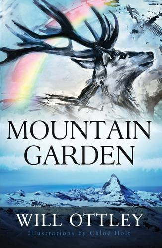 9780992776305: Mountain Garden: An Inspirational Book by Will Ottley
