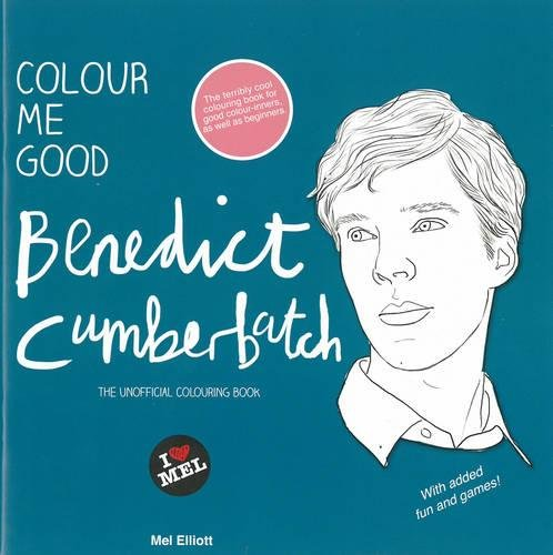 9780992777753: Colour Me Good Benedict Cumberbatch