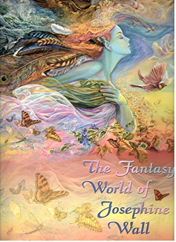 The Fantasy World of Josephine Wall: Wall, Josephine Anne