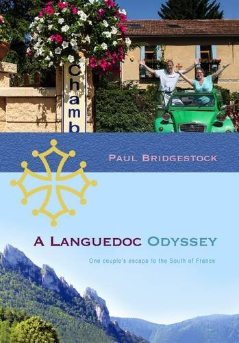 9780992782221: A Languedoc Odyssey: One Couple's Escape to the South of France