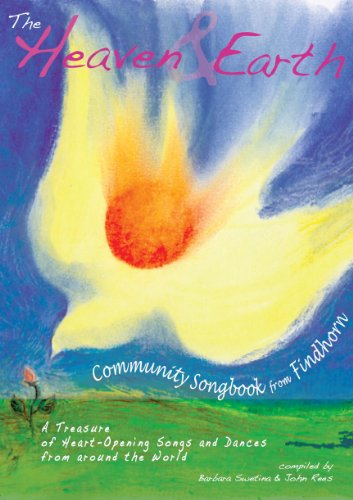 9780992786700: The Heaven and Earth Community Songbook: A Treasure of Heart-Opening Songs and Dances from Around the World