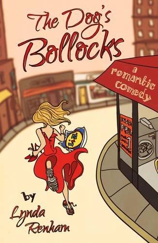 9780992787400: The Dog's Bollocks: A Romantic Comedy