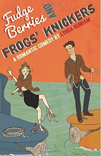 Fudge Berries and Frogs' Knickers: Lynda Renham