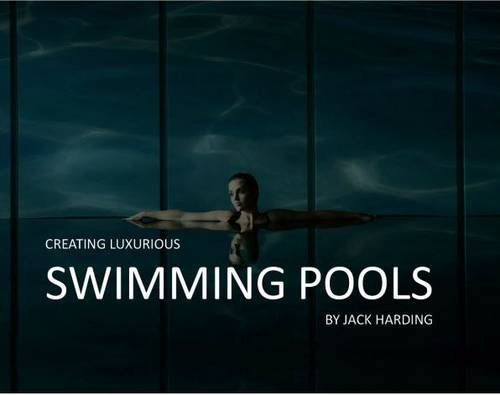 9780992789008: Creating Luxurious Swimming Pools