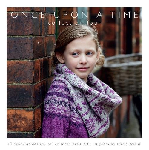 9780992797836: Once Upon a Time: 16 Handknit Designs for Children Aged 2 to 10 Years by Marie Wallin: Collection Four
