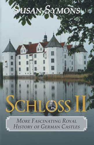 9780992801410: Schloss II: More Fascinating Royal History of German Castles
