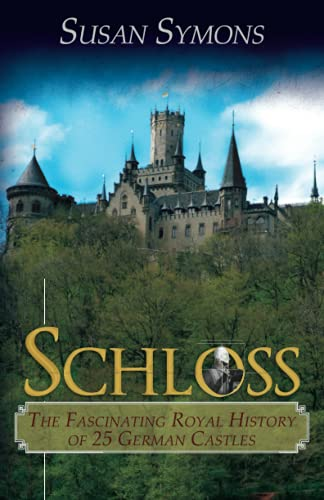 9780992801427: Schloss: The Fascinating Royal History of 25 German Castles