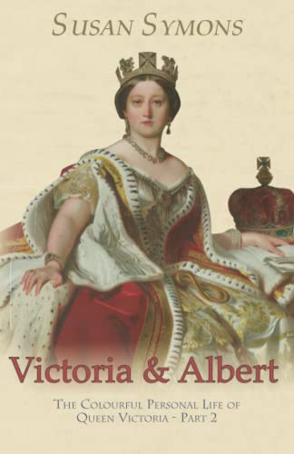 9780992801458: Victoria & Albert: The Colourful Personal Life of Queen Victoria - Part 2