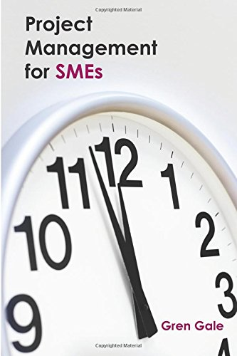 9780992802325: Project Management for SMEs: One project failure can spell financial disaster for a smaller business. An approach to project management tailored to the needs of SMEs.