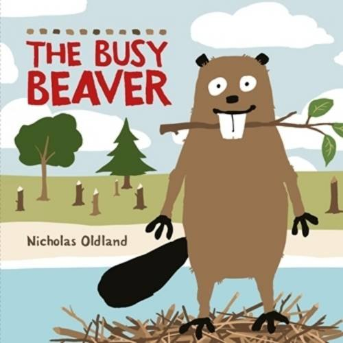 9780992805081: The Busy Beaver (Life in the Wild)
