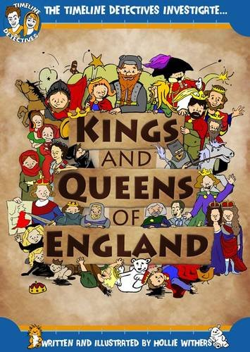 9780992807719: The Kings and Queens of England (Timeline Detectives Investigate)
