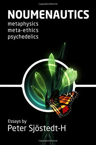 9780992808853: Noumenautics: Metaphysics - Meta-Ethics - Psychedelics