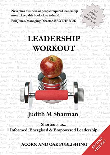 Leadership Workout: Shortcuts to Informed, Energised and Empowered Leadership: SHARMAN, JUDITH MARY