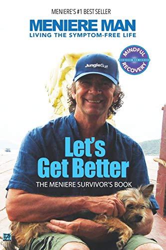 9780992811433: Meniere Man. Let's Get Better: A Memoir Of Meniere's Disease