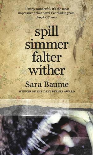 Spill Simmer Falter Wither: Baume, Sara