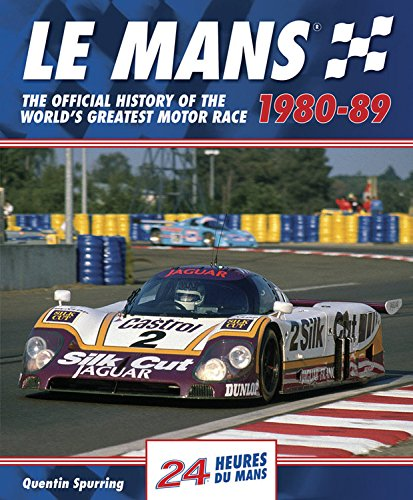 Le Mans: The Official History of the: Quentin Spurring